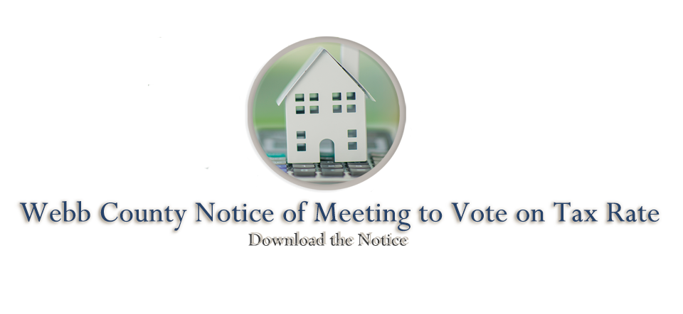 Webb County Notice of Meeting to Vote on Tax Rate